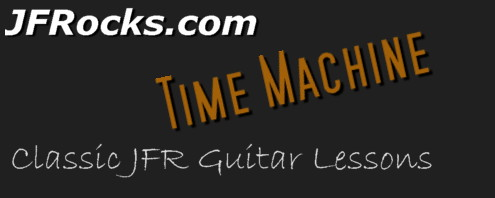 JFRocks.com Time Machine Guitar Lesson Classics